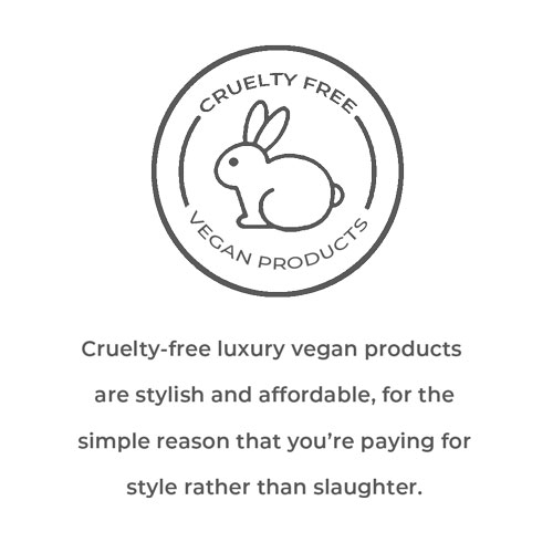 Cruelty-free luxury vegan products  are stylish and affordable, for the  simple reason that you're paying for  style rather than slaughter.